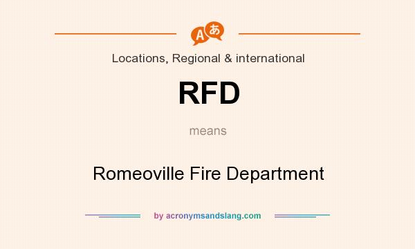 What does RFD mean? It stands for Romeoville Fire Department
