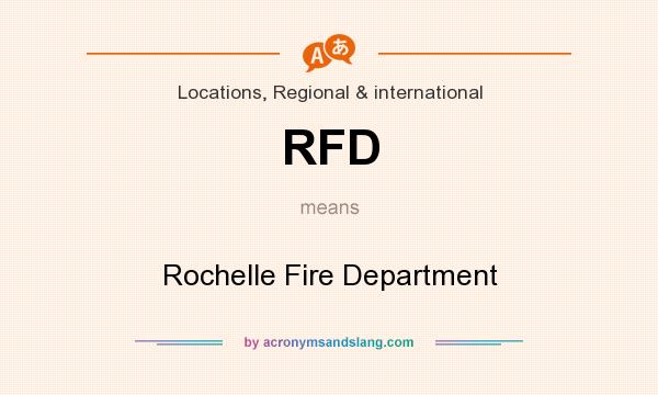 What does RFD mean? It stands for Rochelle Fire Department