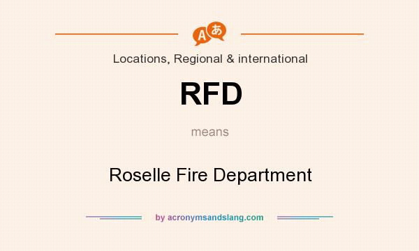 What does RFD mean? It stands for Roselle Fire Department