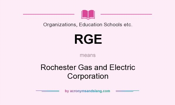 What does RGE mean? It stands for Rochester Gas and Electric Corporation