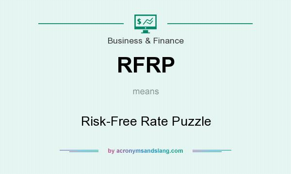 What does RFRP mean? It stands for Risk-Free Rate Puzzle