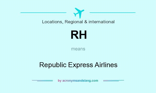 What does RH mean? It stands for Republic Express Airlines