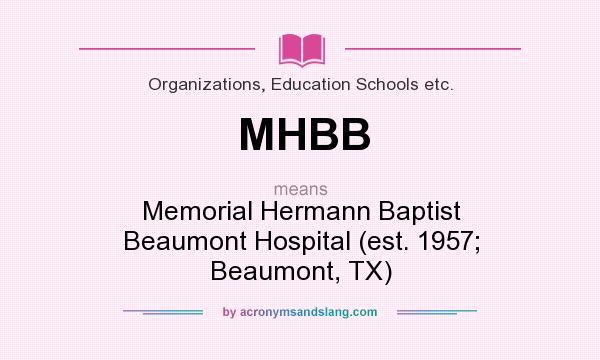 mhbb memorial hermann baptist beaumont hospital est 1957