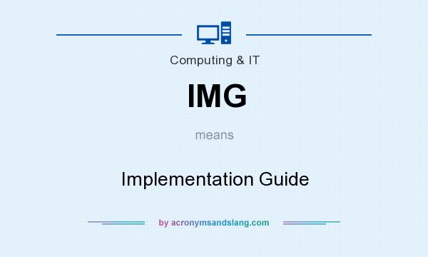 What does IMG mean? It stands for Implementation Guide