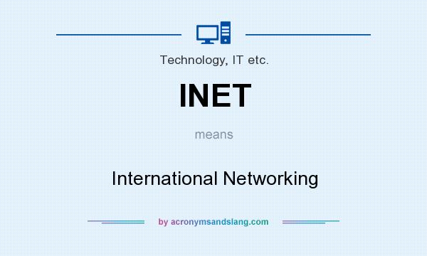 What does INET mean? It stands for International Networking
