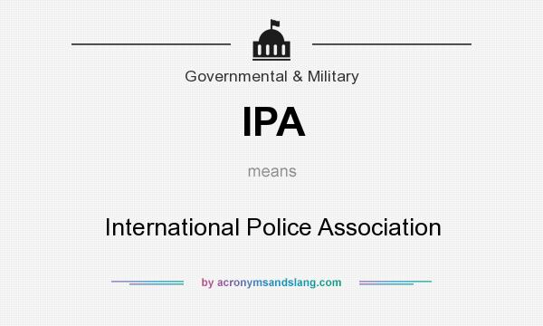 What does IPA mean? It stands for International Police Association