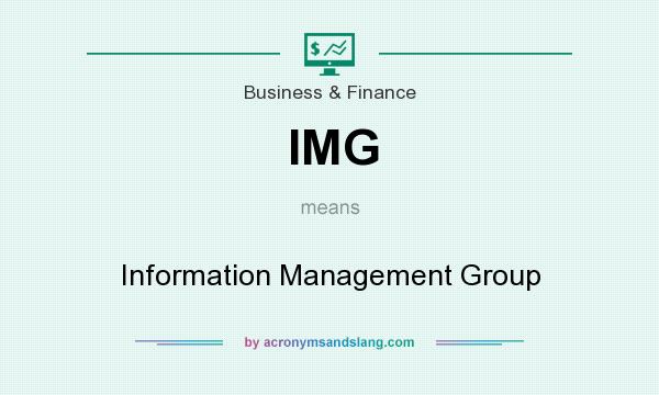What does IMG mean? It stands for Information Management Group