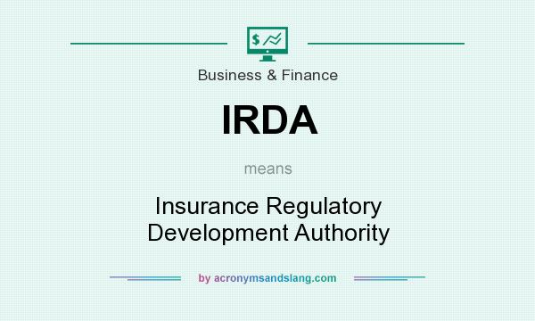 What does IRDA mean? It stands for Insurance Regulatory Development Authority
