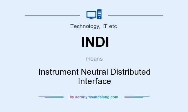 What does INDI mean? It stands for Instrument Neutral Distributed Interface