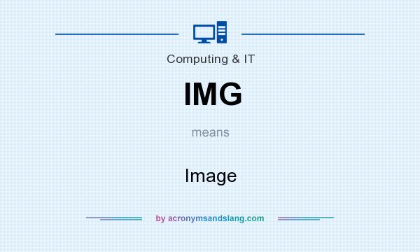 What does IMG mean? It stands for Image