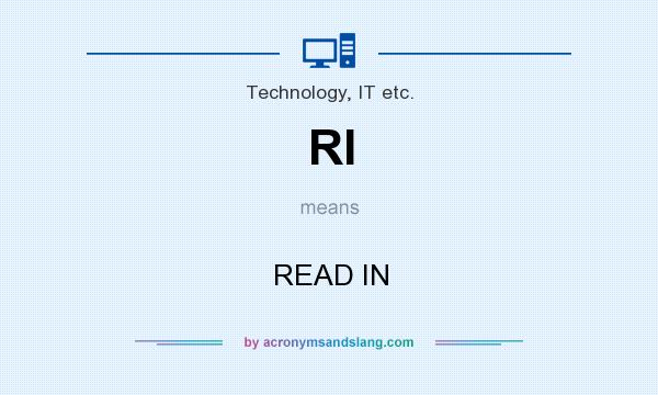 What does RI mean? It stands for READ IN