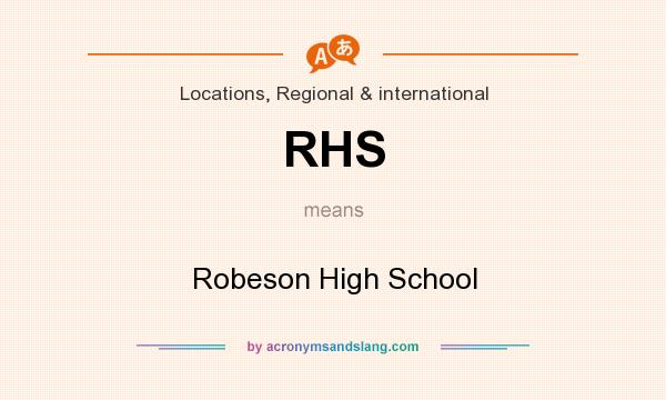 What does RHS mean? It stands for Robeson High School