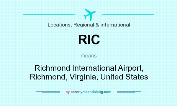 What does RIC mean? It stands for Richmond International Airport, Richmond, Virginia, United States