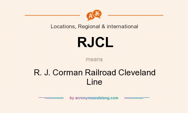 What does RJCL mean? It stands for R. J. Corman Railroad Cleveland Line