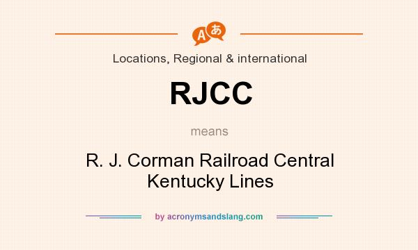 What does RJCC mean? It stands for R. J. Corman Railroad Central Kentucky Lines