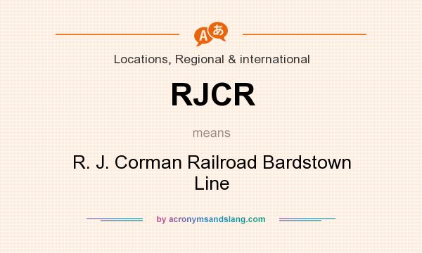 What does RJCR mean? It stands for R. J. Corman Railroad Bardstown Line