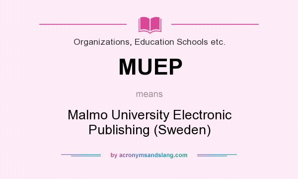 What does MUEP mean? It stands for Malmo University Electronic Publishing (Sweden)
