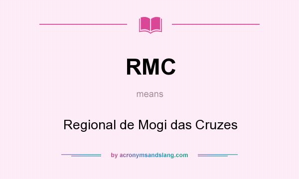 What does RMC mean? It stands for Regional de Mogi das Cruzes
