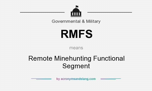 What does RMFS mean? It stands for Remote Minehunting Functional Segment