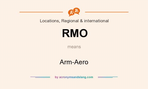 What does RMO mean? It stands for Arm-Aero
