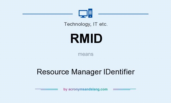 What does RMID mean? It stands for Resource Manager IDentifier
