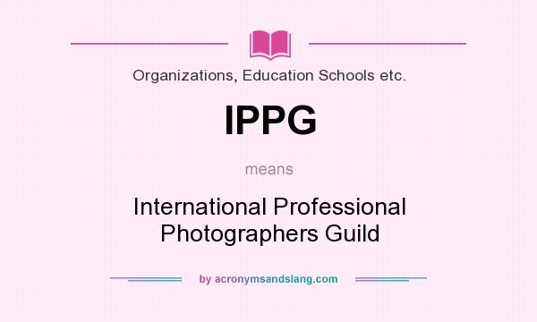 What does IPPG mean? It stands for International Professional Photographers Guild
