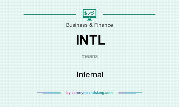 What does INTL mean? It stands for Internal