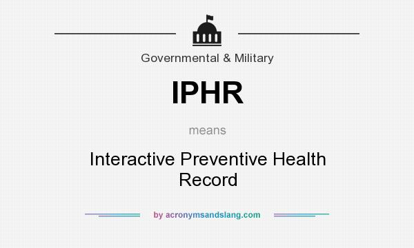 What does IPHR mean? It stands for Interactive Preventive Health Record