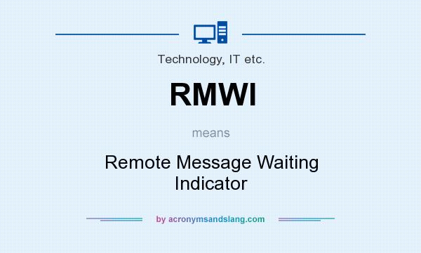 What does RMWI mean? It stands for Remote Message Waiting Indicator