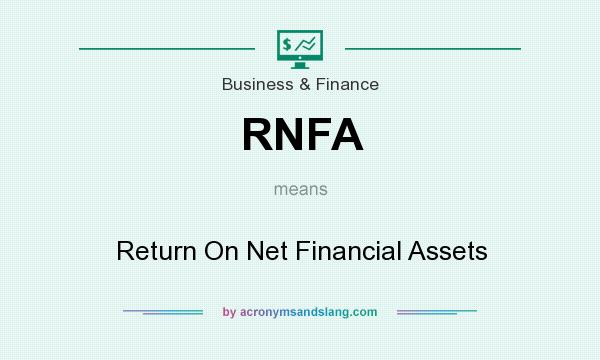 What does RNFA mean? It stands for Return On Net Financial Assets