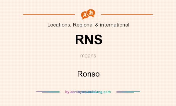 What does RNS mean? It stands for Ronso