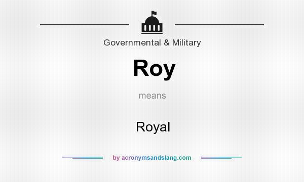 What does Roy mean? It stands for Royal