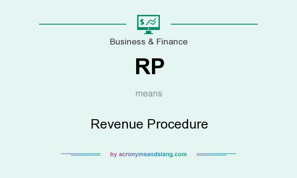 What does RP mean? It stands for Revenue Procedure