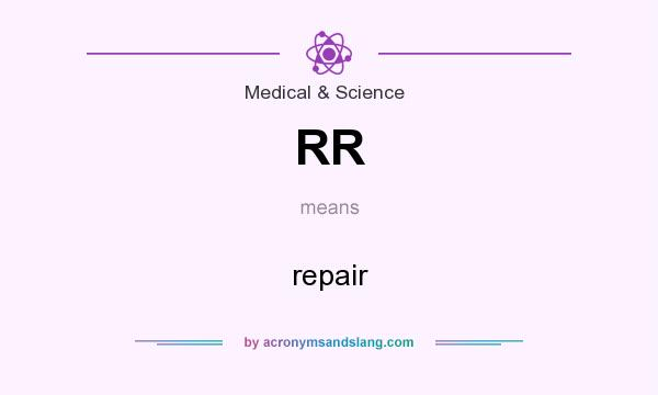 What does RR mean? It stands for repair