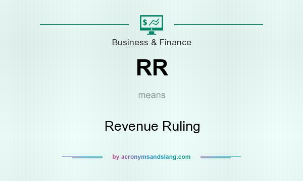 What does RR mean? It stands for Revenue Ruling