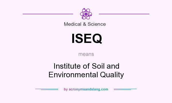 Iseq institute of soil and environmental quality in for Soil quality definition