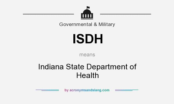 What does ISDH mean? It stands for Indiana State Department of Health