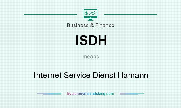 What does ISDH mean? It stands for Internet Service Dienst Hamann