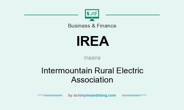 What does IREA mean? It stands for Intermountain Rural Electric Association