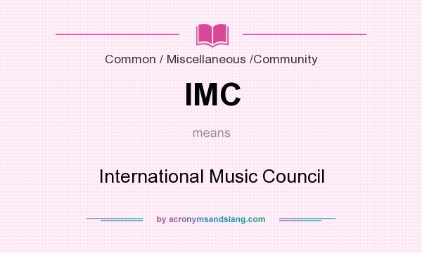 What does IMC mean? It stands for International Music Council