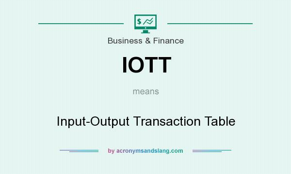 What does IOTT mean? It stands for Input-Output Transaction Table
