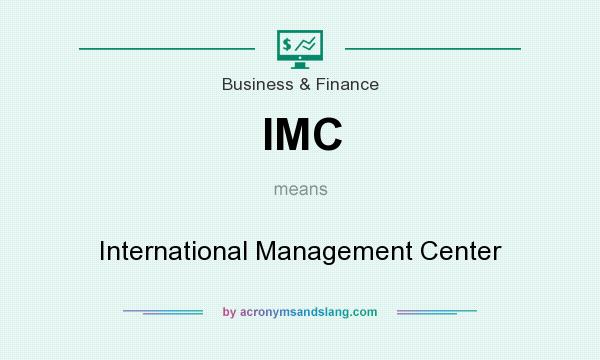 What does IMC mean? It stands for International Management Center