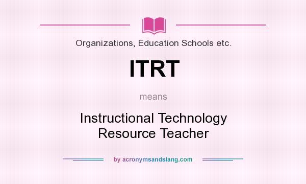 Itrt Instructional Technology Resource Teacher In Organizations