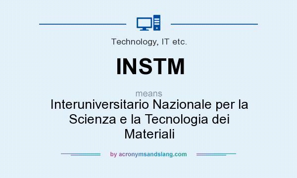 What does INSTM mean? It stands for Interuniversitario Nazionale per la Scienza e la Tecnologia dei Materiali