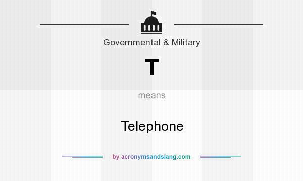 What does T mean? It stands for Telephone