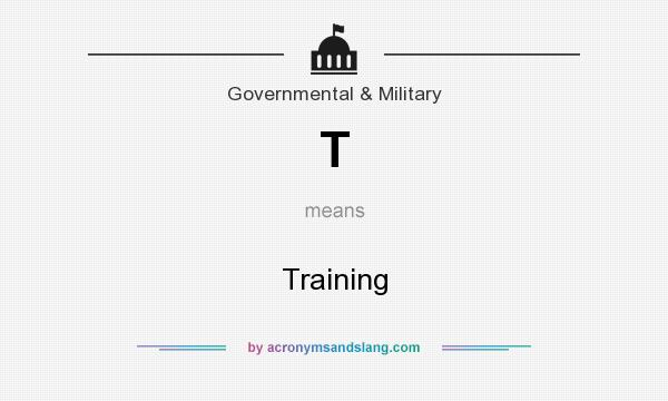 What does T mean? It stands for Training