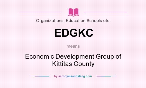 What does EDGKC mean? It stands for Economic Development Group of Kittitas County