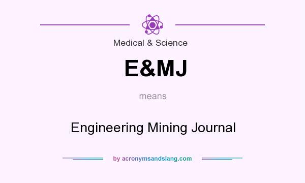 What does E&MJ mean? It stands for Engineering Mining Journal
