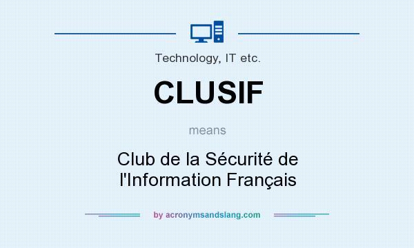 What does CLUSIF mean? It stands for Club de la Sécurité de l`Information Français