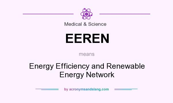 What does EEREN mean? It stands for Energy Efficiency and Renewable Energy Network